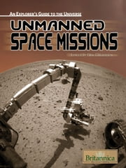 Unmanned Space Missions ebook by Britannica Educational Publishing, Erik Gregersen