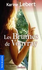 Les Brumes de Vouvray eBook by Karine Lebert