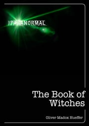 The Book of Witches ebook by Oliver Madox Hueffer