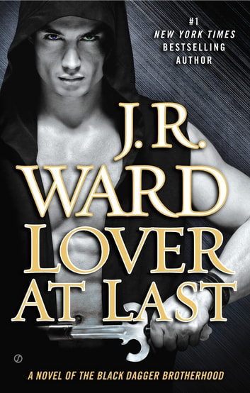 Lover At Last - A Novel of the Black Dagger Brotherhood ebook by J.R. Ward