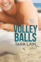 Volley Balls ebook by Tara Lain, Alexia Reev