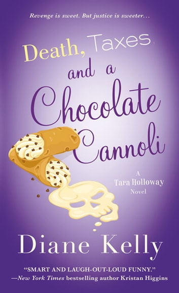 Death, Taxes, and a Chocolate Cannoli ebook by Diane Kelly