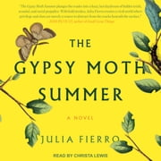The Gypsy Moth Summer - A Novel audiobook by Julia Fierro