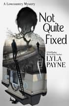 Not Quite Fixed - A Lowcountry Mystery ebook by Lyla Payne