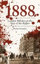 1888 London Murders in the Year of the Ripper ebook by Peter Stubley