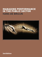 Managing Performance in the Public Sector ebook by Hans de Bruijn