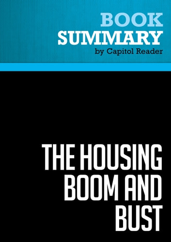 Summary of The Housing Boom and Bust - Thomas Sowell ekitaplar by Capitol Reader