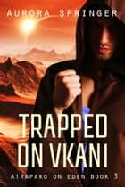 Trapped on Vkani ebook by