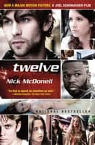 Twelve ebook by Nick McDonell