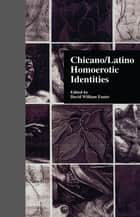 Chicano/Latino Homoerotic Identities ebook by David W. Foster