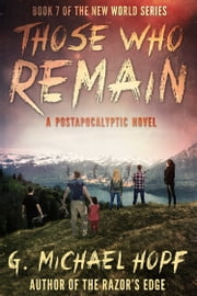 Those Who Remain - A Postapocalyptic Novel ebook by G. Michael Hopf