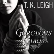 Gorgeous Chaos audiobook by T. K. Leigh