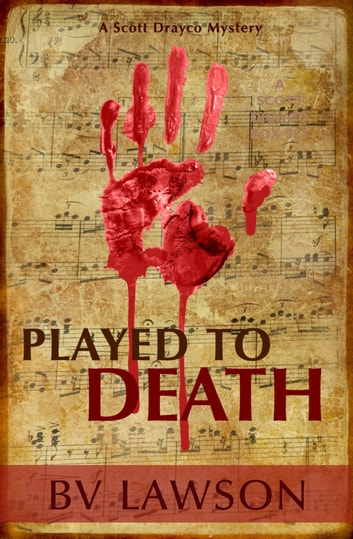Played to Death - A Scott Drayco Mystery ebook by BV Lawson