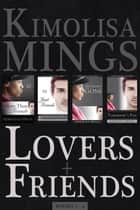Lovers + Friends ebook by Kimolisa Mings