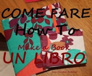 'come Fare Un Libro' ebook by Ana Claudia Antunes