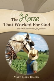 The Horse that Worked for God ebook by Mary Ellen Beachy