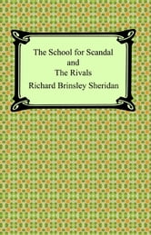 The School for Scandal and The Rivals ebook by Richard Brinsley Sheridan