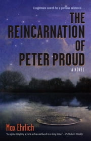 The Reincarnation of Peter Proud ebook by Max Ehrlich