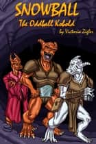 Snowball The Oddball Kobold ebook by Victoria Zigler