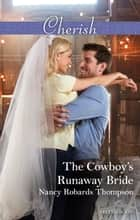 The Cowboy's Runaway Bride ebook by Nancy Robards Thompson