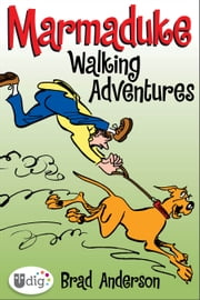 Marmaduke: Walking Adventures ebook by Brad Anderson