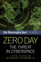 Zero Day ebook by Robert O'Harrow Jr.,The Washington Post