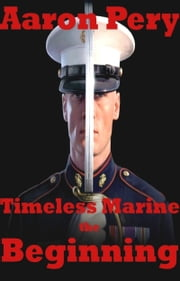Timeless Marine the Beginning ebook by Aaron Pery