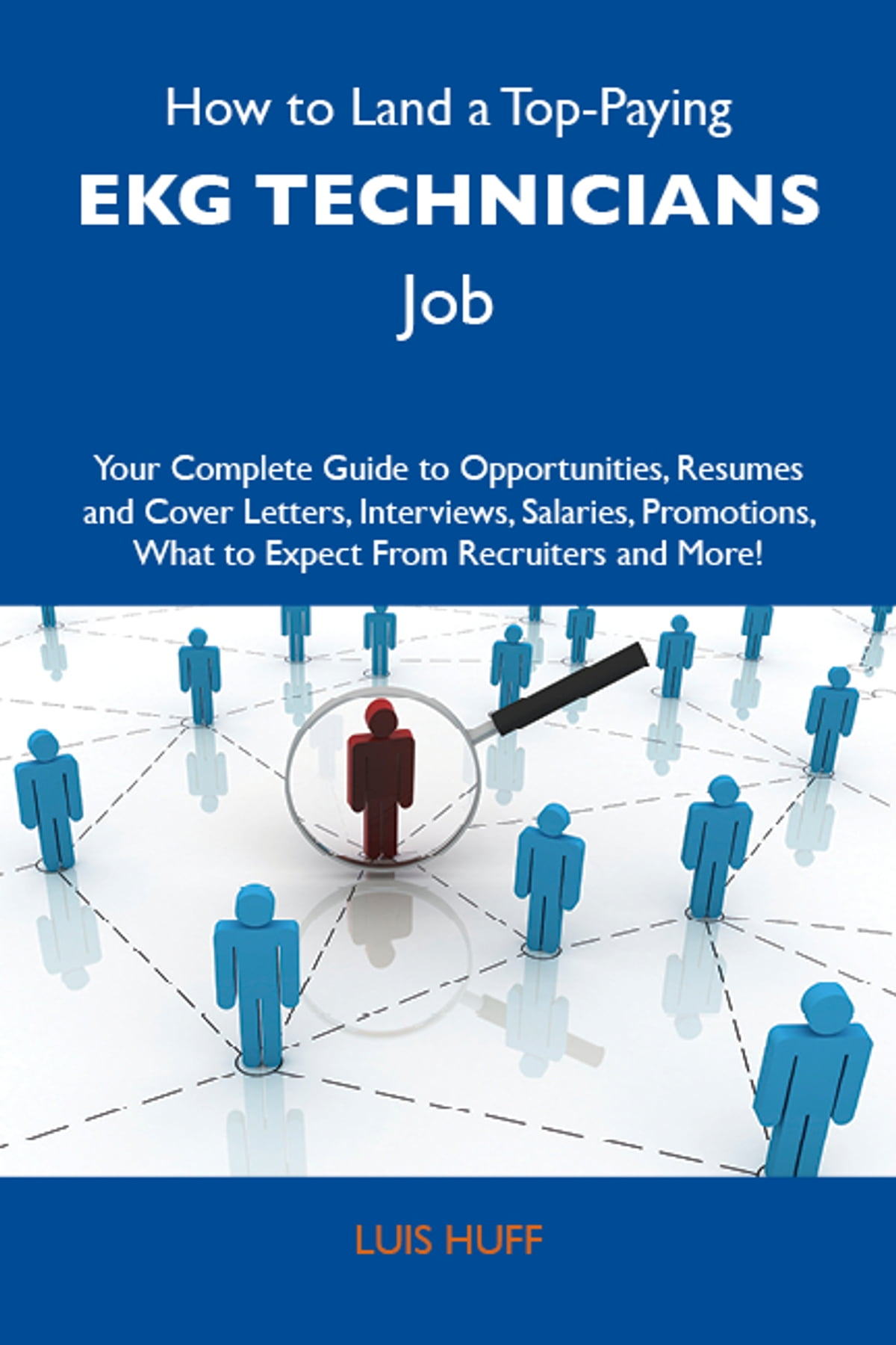 How To Land A Top Paying Ekg Technicians Job Your Complete Guide