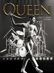 Queen: The Complete Works ebook by Georg Purvis