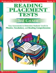 Reading Placement Tests: Third Grade: Easy Assessments to Determine Students' Levels in Phonics, Vocabulary, and Reading Comprehension ebook by Murray, Wendy