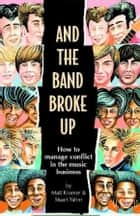 And The Band Broke Up ebook by Matt Kramer