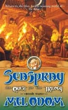 Seaspray: The Quest for the Trilogy - Book Two of the Trilogy ebook by Mel Odom