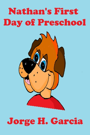 Nathan's First Day of Preschool ebook by Jorge Garcia