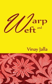 Warp and Weft ebook by Vinay Jalla