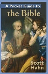 A Pocket Guide to The Bible ebook by Scott Hahn