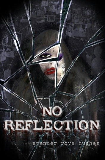No Reflection ebook by Spencer Hughes