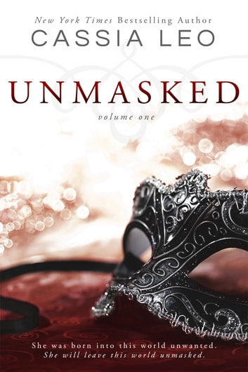 Unmasked: Volume 1 ebook by Cassia Leo
