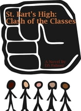 St. Bart's High: Clash of the Classes ebook by DS Palmer