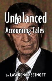 Unbalanced: Accounting Tales ebook by Lawrence Seinoff