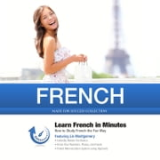 French in Minutes - How to Study French the Fun Way audiobook by Made for Success, Made for Success, Kevin McLeod