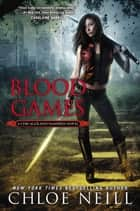 Blood Games ebook by Chloe Neill
