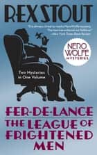 Fer-de-Lance/The League of Frightened Men ebook by Rex Stout