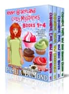 The Annie Graceland Cupcakes Cozy Mystery Series Box Set ebook by Pamela DuMond