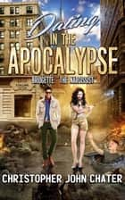 "Dating in the Apocalypse: Bridgette: ""The Narcissist"" - Dating in the Apocalypse, #3 ebook by Christopher John Chater"