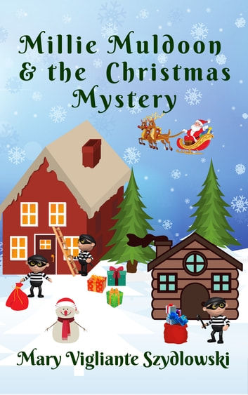 Millie Muldoon & the Christmas Mystery ebook by Mary Vigliante Szydlowski