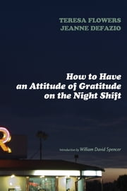 HOW+TO+HAVE+AN+ATTITUDE+OF+GRATITUDE+ON+THE+NIGHT+SHIFT