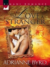 To Love a Stranger ebook by Adrianne Byrd