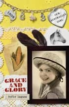 Our Australian Girl - Grace And Glory (Book 3) ebook by Sofie Laguna