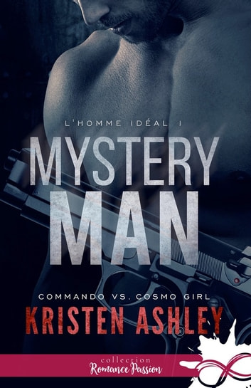Mystery Man - L'homme idéal, T1 ekitaplar by Kristen Ashley