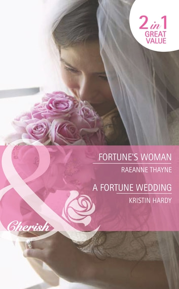Fortune's Woman / A Fortune Wedding: Fortune's Woman (Fortunes of Texas: Return to Red Rock, Book 5) / A Fortune Wedding (Fortunes of Texas: Return to Red Rock, Book 6) (Mills & Boon Cherish) eBook by RaeAnne Thayne,Kristin Hardy